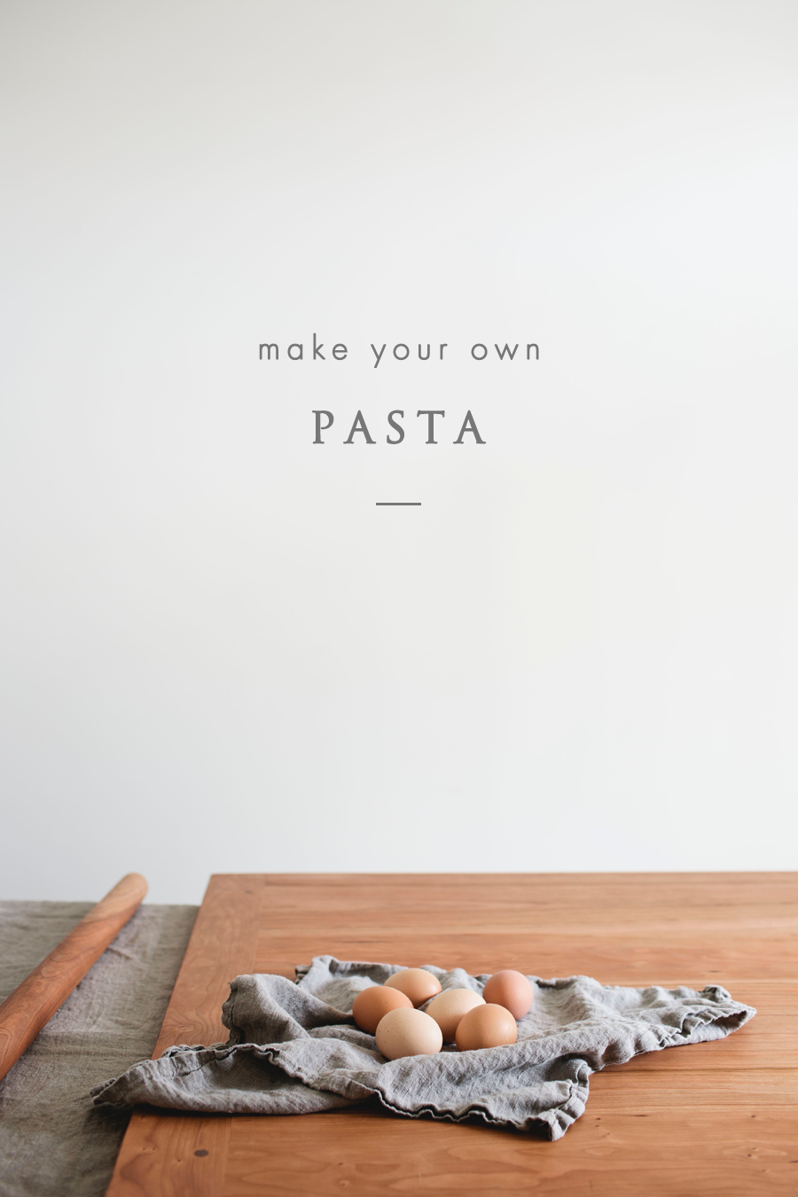 how to make your own pasta from scratch // a thousand threads